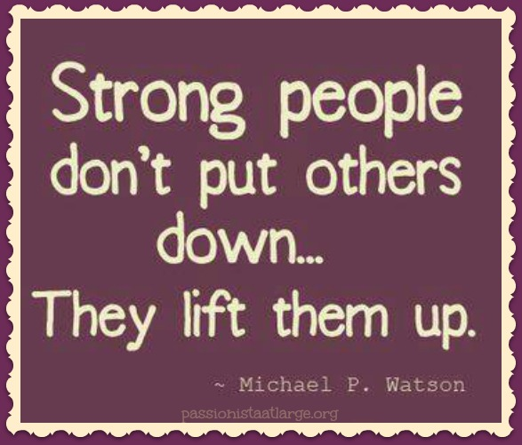 Lifting Others Up Particular Passionsblog For Passionista At Large