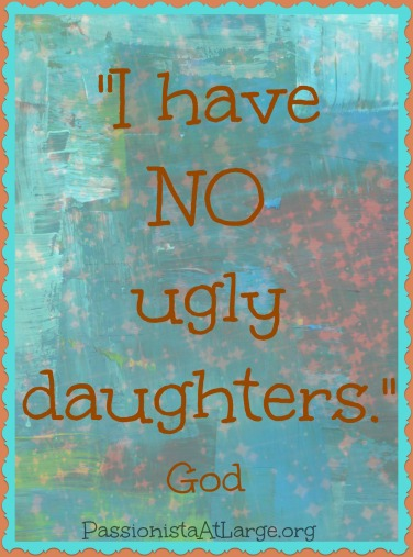 I Have NO ugly daughters