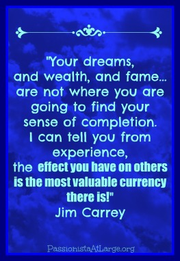 The effect you have on others is your most valuable currency