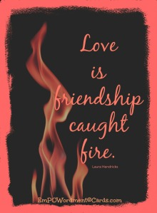 Love is friendship caught fire.