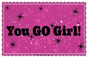 You GO girl!