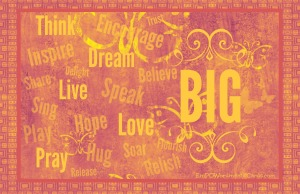 think live believe BIG