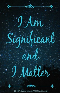 I am significant and I matter