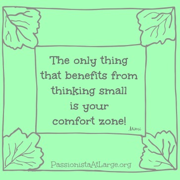 the-only-thing-that-benefits-from-thinking-small-is-your-comfort-zone