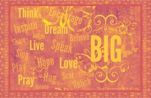 think-live-believe-big