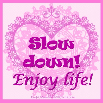 slow-down-enjoy-life
